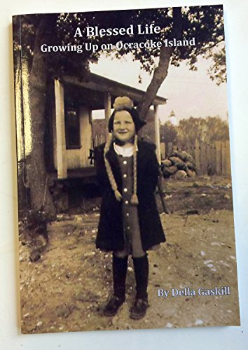 9780615805153: A Blessed Life: Growing Up on Ocracoke Island