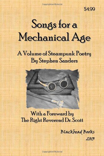 9780615805399: Songs for a Mechanical Age: A Collection of Steampunk Poetry