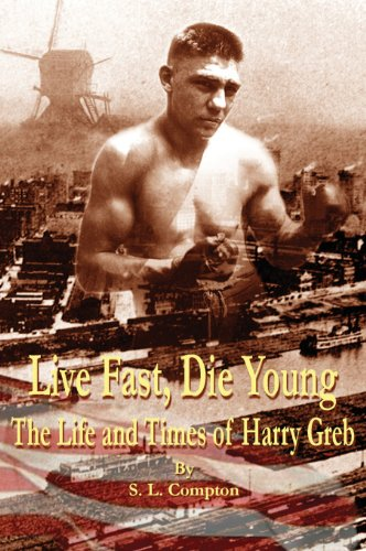 Live Fast, Die Young The Life and: Compton, Stephen