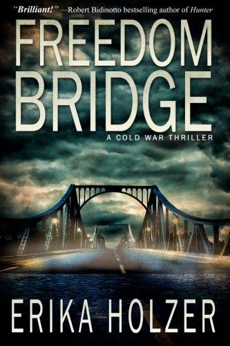 9780615806020: Freedom Bridge: A Cold War Thriller