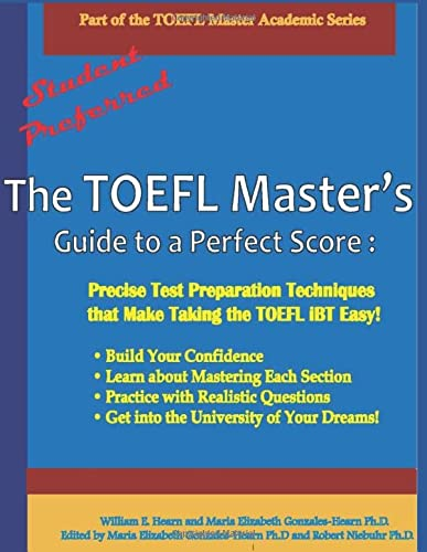 9780615806464: The TOEFL Master's Guide to a Perfect Score: Precise Test Preparation Techniques that Make Taking the TOEFL iBT easy! (Part of the TOEFL Master Academic Series)