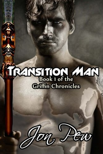 9780615806693: Transition Man (The Griffin Chronicles) (Volume 1)