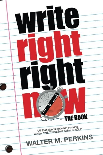 9780615807508: Write Right - Right Now - The Book