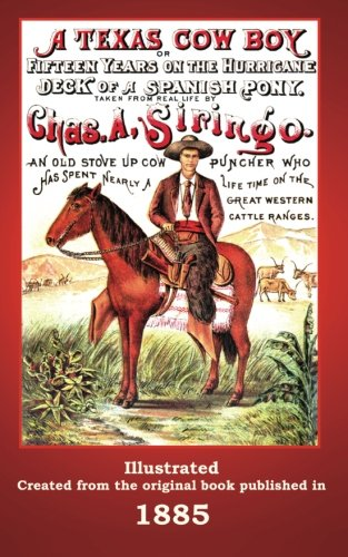 9780615807621: A Texas Cowboy: Or Fifteen Years on the Hurricane Deck of a Spanish Pony