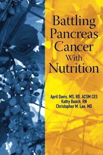 9780615807737: Battling Pancreas Cancer With Nutrition (Battling Cancer With Nutrition) (Volume 4)
