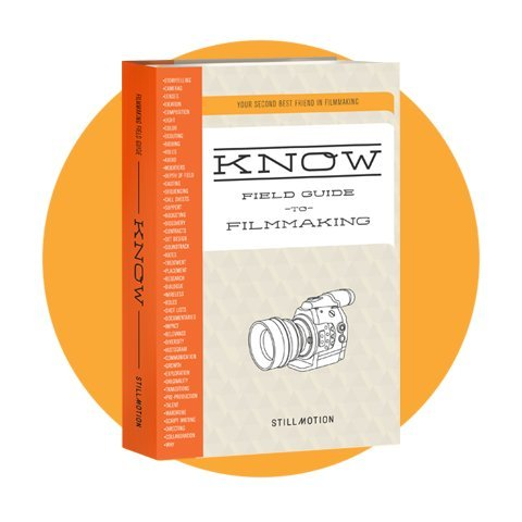 9780615807751: StillMotion's - KNOW Field Guide to Filmmaking includes 3 DVDs: Deconstructing A Main Feature, Live From Portland, OR & Deconstructing A Highlights Film/ Creating A Highlights Film/Creating Impact in a Scene