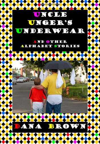 9780615808062: Uncle Unger's Underwear: And Other Alphabet Stories (Volume 1)