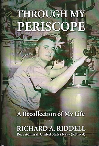 Through My Periscope: A Recollection of My Life: Riddell, Richard A.