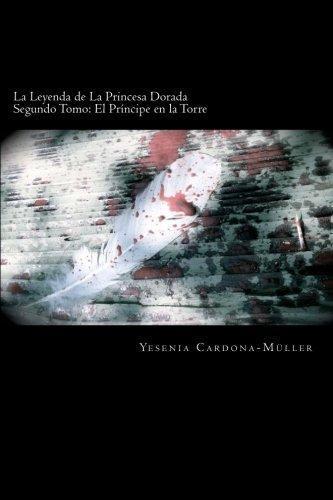 La Leyenda de La Princesa Dorada: El: Cardona-Muller, Yesenia