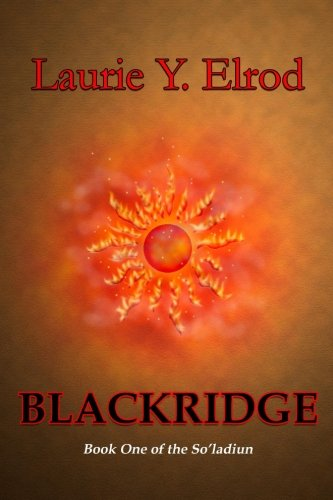 Blackridge: Book One of the Soladiun: Laurie Y Elrod