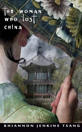 9780615810447: The Woman Who Lost China