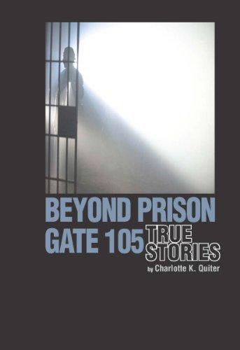 9780615810478: Beyond Prison Gate 105: True Stories