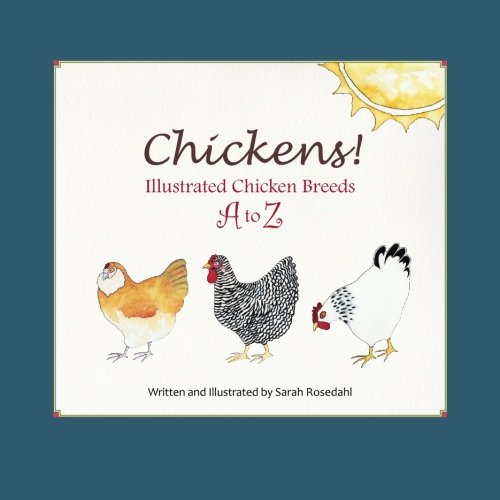 9780615810799: Chickens! Illustrated Chicken Breeds A to Z