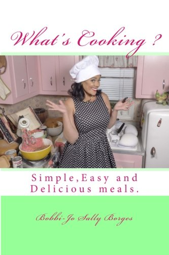 9780615810904: what's cooking?: Learn to Cook Easy and tasty meals (Overnight Chef Easy and Delicious) (Volume 1)