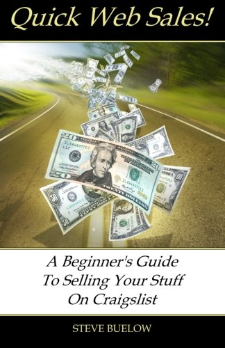 9780615811307: Quick Web Sales: A Beginner's Guide To Selling Your Stuff On Craigslist