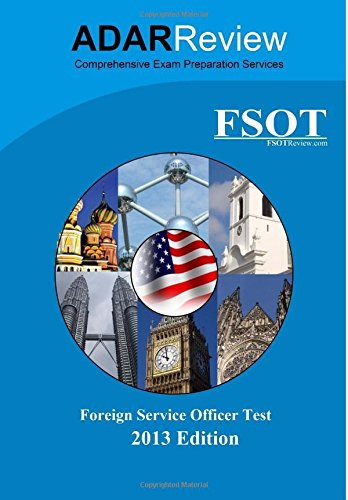 9780615811376: Foreign Service Officer Test (FSOT) 2013 Edition: Complete Study Guide to the Written Exam and Oral Assessment