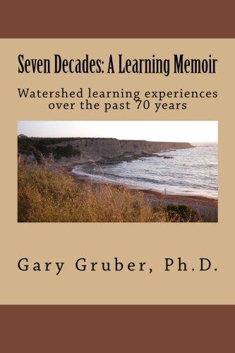 9780615811550: Seven Decades: A Learning Memoir