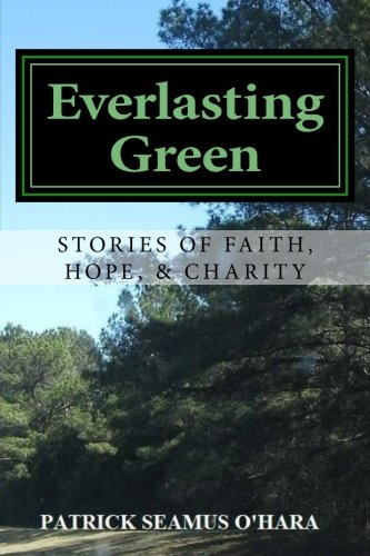 9780615811895: Everlasting Green: Stories of Faith, Hope, and Charity