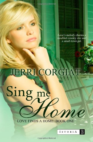 9780615812120: Sing Me Home: Love Finds a Home - Book One (Volume 1)