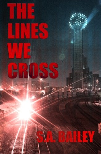The Lines We Cross: S. A. Bailey