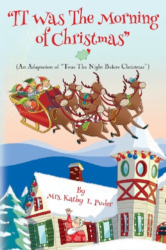 IT Was the Morning of Christmas An Adaptation of Twas the Night Before Christmas: Mrs. Kathy L. ...