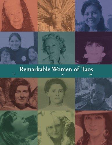Remarkable Women of Taos: A Year Long Community-Wide Celebration Honoring Outstanding Taosenas