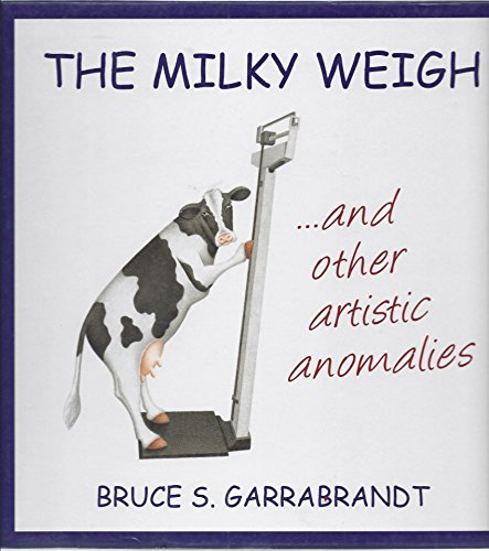 9780615813301: The Milky Weigh