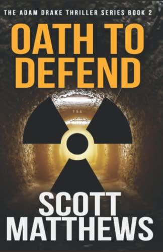 Oath to Defend (Adam Drake series) (Volume 2): Matthews, Scott