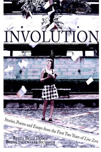 9780615813660: Involution: Stories, Poems and Essays from the first two years of Line Zero