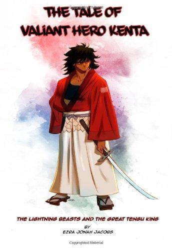 9780615814049: The Tale of the Valiant Hero Kenta: The Lightning Beasts and the Great Tengu King (Volume 1)