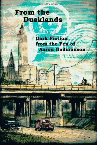9780615814162: From the Dusklands: Dark Fiction from the Pen of Aaron Gudmunson