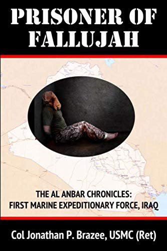 9780615814254: Prisoner of Fallujah (The Al Anbar Chronicles: First Marine Expeditionary Force - Iraq) (Volume 1)