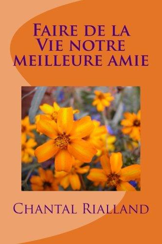 9780615814353: Faire de la Vie notre meilleure amie (French Edition)