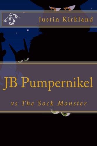 JB Pumpernikel vs The Sock Monster: Justin Kirkland
