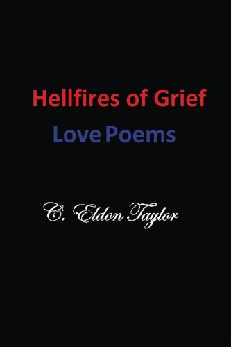 9780615814667: Hellfires of Grief: Love Poems