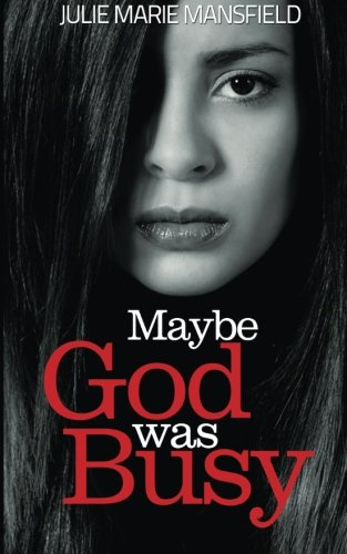 9780615814766: Maybe God Was Busy