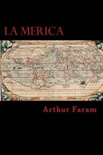 9780615814827: La Merica: The first true history of the colonization of the Americas.