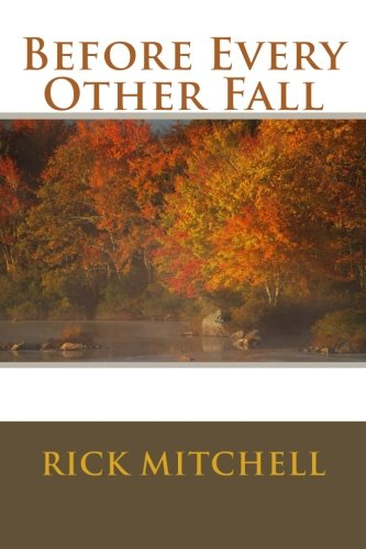 Before Every Other Fall: Rick Mitchell