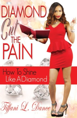 9780615817088: Diamond Cut the Pain How to Shine Like a Diamond