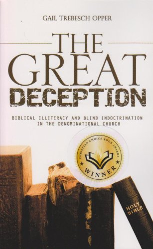 9780615817132: The Great Deception: Biblical Illiteracy and Blind Indoctrination in the Denominational Church