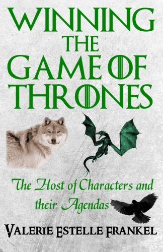 9780615817446: Winning the Game of Thrones: The Host of Characters and their Agendas