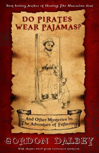9780615817453: Do Pirates Wear Pajamas?: and Other Mysteries in the Adventure of Fathering