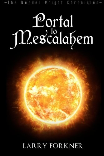 9780615817477: Portal to Mescalahem: The Wendel Wright Chronicles - Book One: 1