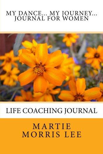 9780615817538: My Dance...My Journey -- Journal for Women: My Dance...My Journey -- Journal for Women: Self-Guided Life Coaching & Branding