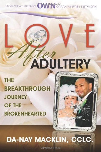 9780615817774: Love After Adultery: The Breakthrough Journey of the Brokenhearted