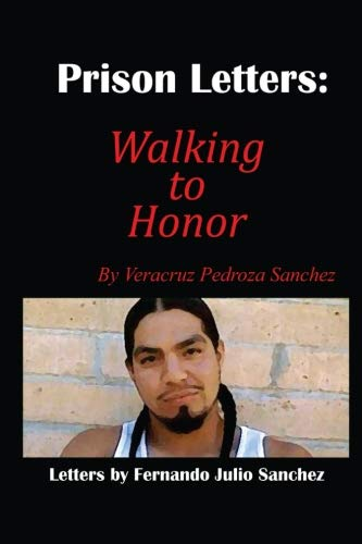 9780615818153: Prison Letters: Walking to Honor