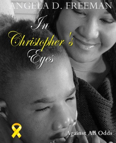 9780615818580: In Christopher's Eyes: Against All Odds