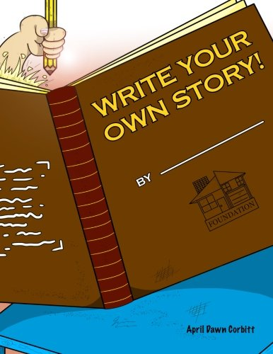 9780615819129: Write Your Own Story!