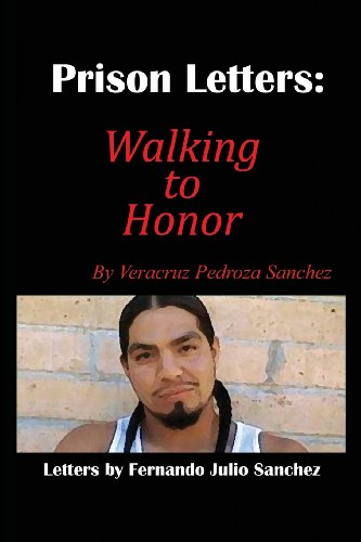 9780615819679: Prison Letters: Walking to Honor