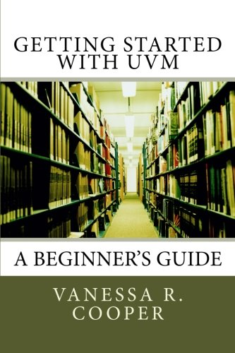 Getting Started with Uvm: A Beginner's Guide: Cooper, Vanessa R.